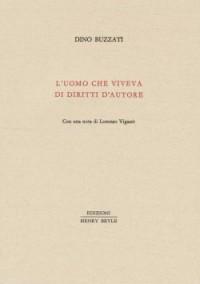 Dino Buzzati, L'uomo che viveva di diritti d'autore