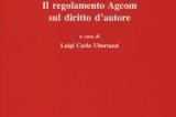 L. C. Ubertazzi (a cura di), Il regolamento Agcom sul diritto d'autore