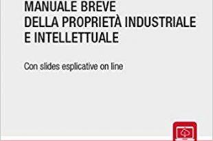 Manuale Breve della Proprietà Industriale e Intellettuale