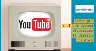 Anche gli Youtuber devono rispettare il copyright